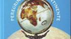 La ora lansării: PEREGRIN PE CINCI CONTINENTE – o carte de Pompiliu MANEA