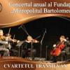 """Concertul anual al Fundaţiei """"Mitropolitul Bartolomeu"""""""