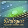 Noi apariţii editoriale: Ion Brad; Ilie Rad, Dialoguri epistolare săptămînale (din iarnă pînă-n vară – ianuarie-iunie 2014)