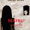 Lansare de carte: TEATRU! 9 piese noi de Sorin Oros