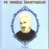 Vasile CRISTEA: PE URMELE ÎNAINTAŞILOR. Preotul EMILIAN FELEA (1901-1968)