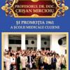 Ştefania Kory Calomfirescu: PROFESORUL DR. DOC. CRIŞAN MIRCIOIU ŞI PROMOŢIA 1961 A ŞCOLII MEDICALE CLUJENE