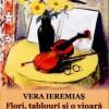 O VIOARĂ, FLORI ŞI TABLOURI în viziunea prozatoarei VERA IEREMIAŞ