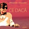 Alexander Hausvater şi-a lansat cartea CE DACĂ