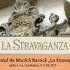 Festivalul de Muzică Barocă LA STRAVAGANZA, ediţia a V-a