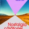 Adrian Ţion, Nostalgia călătoriei