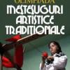 """Olimpiada ,,Meşteşuguri Artistice Tradiţionale"""" – faza judeţeană"""