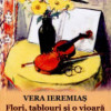 Cartea Verei Ieremiaş: Flori, tablouri şi o vioară
