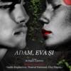 Premieră teatrală ADAM, EVA ŞI…
