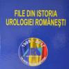 Premieră în literatura medicală din România: File din istoria urologiei româneşti