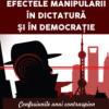 Efectele manipulãrii în dictaturã ºi în democraþie Confesiunile unui contraspion