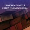 Mircică Nela – Filosofie cognitivă şi etică fenomenologică