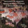 """Eveniment editorial:""""Facultatea de medicină, şcoala medicală clujeană şi spitalele din Cluj. 1500-2000"""""""