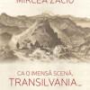 """Lansare de carte.""""Ca o imensă scenă, Transilvania"""". Să ne amintim de profesorul Mircea Zaciu"""