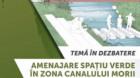 Cum amenajăm spațiul verde în zona Canalului Morii?